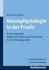 Neurophysiologie in Der Praxis: Ein Handbuch Fur Medizinisch-Technische Assistenten Fur Funktionsdiagnostik