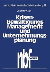 Krisenbewältigungs-Management und Unternehmungsplanung