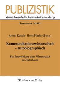 Kommunikationswissenschaft - Autobiographisch