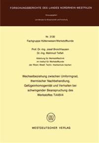 Wechselbeziehung Zwischen Umformgrad, Thermischer Nachbehandlung, Gefügeinhomogenität Und Verhalten Bei Schwingender Beanspruchung Des Werkstoffes Tial6v4