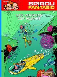 Spirou und Fantasio 07. Das Versteck der Muräne