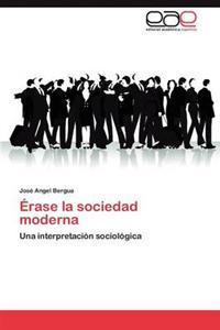 Erase La Sociedad Moderna