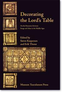 Decorating the Lord's Table: On the Dynamics Between Image and Altar in the Middle Ages