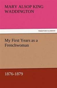 My First Years as a Frenchwoman, 1876-1879