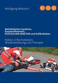 Metabolisches Syndrom, Kammerflimmern, PL Tzlicher Herztod Und Defibrillation