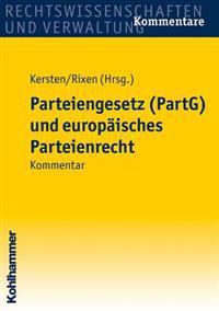 Parteiengesetz (Partg) Und Europaisches Parteienrecht: Kommentar