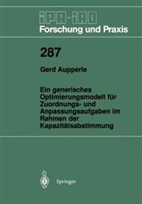 Ein Generisches Optimierungsmodell fur Zuordnungs- und Anpassungsaufgaben im Rahmen der Kapazitatsabstimmung
