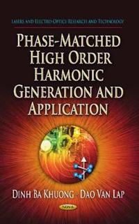 Phase-Matched High Order Harmonic Generation and Application