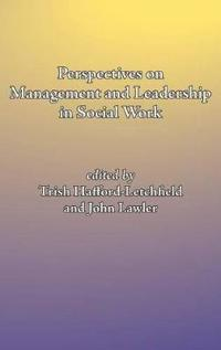 Perspectives on Management and Leadership in Social Work