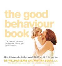 Good behaviour book - how to have a better-behaved child from birth to age