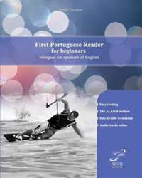 First Portuguese Reader for Beginners: Simple Portuguese Reader Bilingual with Parallel Side-By-Side Translation for Speakers of English