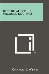 Race Relations in Virginia, 1870-1902