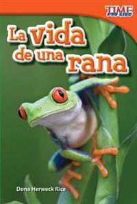 La Vida de una Rana = A Frog's Life