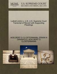 Luttrell (John) V. U.S. U.S. Supreme Court Transcript of Record with Supporting Pleadings