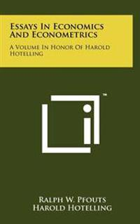 Essays in Economics and Econometrics: A Volume in Honor of Harold Hotelling