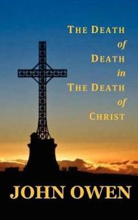 The Death of Death in the Death of Christ