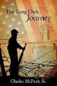 The Long Dark Journey: Charles C. McPeek Sr.