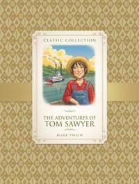 Classic Collection: the Adventures of Tom Sawyer