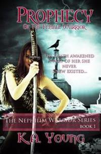 Prophecy of the Female Warrior: The Nephilim Warrior Series Book 1