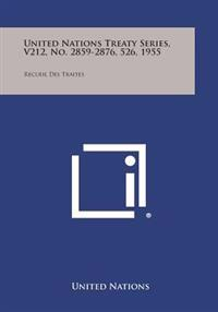 United Nations Treaty Series, V212, No. 2859-2876, 526, 1955: Recueil Des Traites