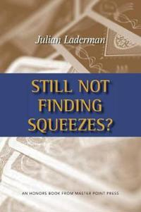 Still Not Finding Squeezes?