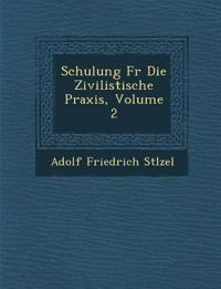 Schulung Fur Die Zivilistische Praxis, Volume 2