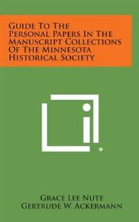 Guide to the Personal Papers in the Manuscript Collections of the Minnesota Historical Society