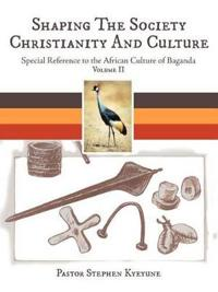 Shaping the Society, Christianity and Culture