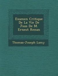 Examen Critique De La Vie De J¿sus De M. Ernest Renan