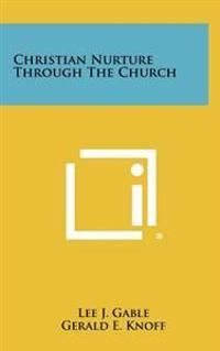 Christian Nurture Through the Church