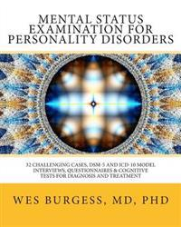 Mental Status Examination for Personality Disorders: 32 Challenging Cases, Dsm and ICD-10 Model Interviews, Questionnaires & Cognitive Tests for Diagn
