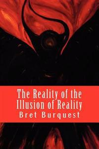 The Reality of the Illusion of Reality