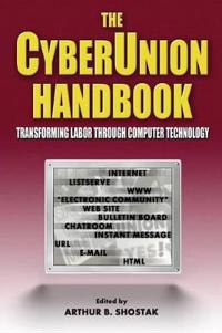 The Cyberunion Handbook: Transforming Labor Through Computer Technology