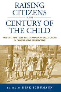 "Raising Citizens in the ""Century of the Child"""