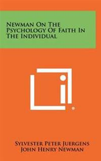 Newman on the Psychology of Faith in the Individual