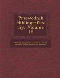 Przewodnik Bibliograficzny, Volume 15