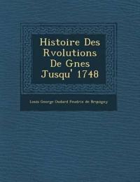 Histoire Des R Volutions de G Nes Jusqu' 1748