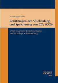 Rechtsfragen Der Abscheidung Und Speicherung Von Co2 (CCS): Unter Besonderer Berucksichtigung Der Rechtslage in Brandenburg