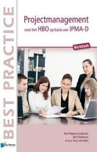 Projectmanagement Voor Het HBO Op Basis Van Ipma-D - Werkboek