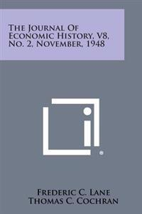 The Journal of Economic History, V8, No. 2, November, 1948