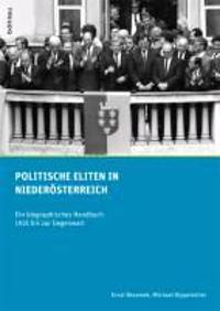 Politische Eliten in Niederosterreich: Ein Biographisches Handbuch 1921 Bis Zur Gegenwart