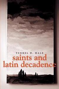Saints and Latin Decadence