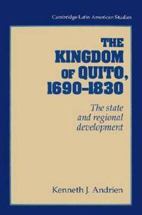 The Kingdom of Quito 1690-1830