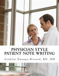 Physician Style Patient Note Writing: Tips & Tricks on Patient Note Writing for Physicians