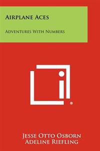 Airplane Aces: Adventures with Numbers