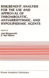 Risk/Benefit Analysis for the Use and Approval of Thrombolytic, Antiarrhythmic, and Hypolipidemic Agents
