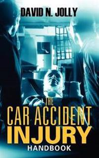 The Car Accident Injury Handbook