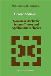 Nonlinear Stochastic Systems Theory and Applications to Physics