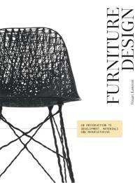 Furniture Design: An Introduction to Development, Materials and Manufacturing