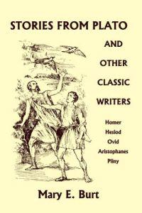 Stories from Plato and Other Classic Writers (Yesterday's Classics)
